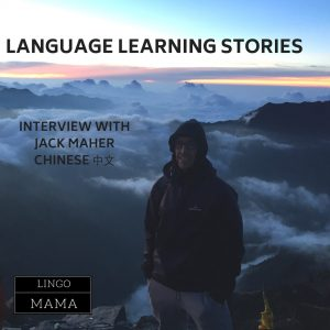 Language Learning Stories interview with Chinese speaker Jack Maher