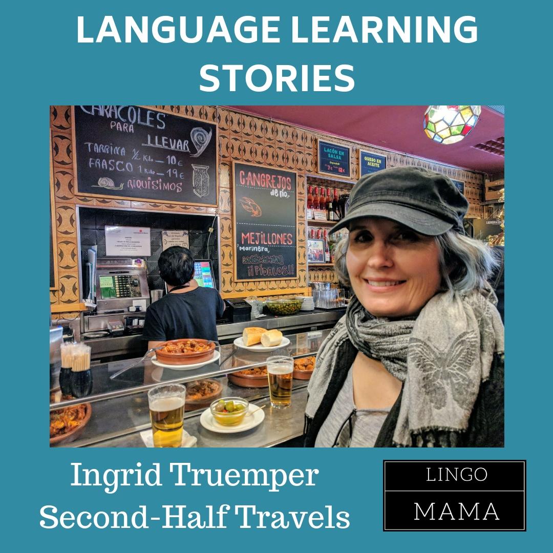 Lingo Mama Language Learning Stories Interview Ingrid Truemper Second-Half Travels